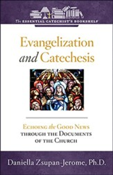 Evangelization and Catechesis: Echoing the Good News Through the Documents of the Church