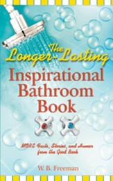 The Longer-Lasting Inspirational Bathroom Book: More Facts, Stories, and Humor from the Good Book - eBook