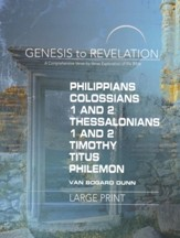 Philippians, Colossians, 1-2 Thessalonians, 1-2 Timothy, Titus, Philemon - Participant Book, Large Print (Genesis to Revelation Series)