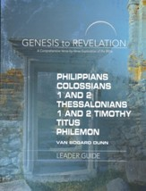 Philippians, Colossians, 1-2 Thessalonians, 1-2 Timothy, Titus, Philemon -  Leader Guide (Genesis to Revelation Series)