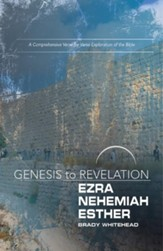 Ezra, Nehemiah, Esther: A Comprehensive Verse-by-Verse Exploration of the Bible - Participant Book (Genesis to Revelation Series)