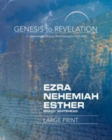Ezra, Nehemiah, Esther: A Comprehensive Verse-by-Verse Exploration of the Bible - Participant Book, Large Print (Genesis to Revelation Series) - Slightly Imperfect