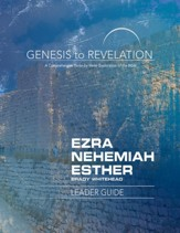 Ezra, Nehemiah, Esther: A Comprehensive Verse-by-Verse Exploration of the Bible - Leader Guide (Genesis to Revelation Series)