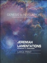 Jeremiah, Lamentations: A Comprehensive Verse-by-Verse Exploration of the Bible - Participant Book, Large Print (Genesis to Revelation Series)