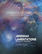 Jeremiah, Lamentations: A Comprehensive Verse-by-Verse Exploration of the Bible - Leader Guide (Genesis to Revelation Series)
