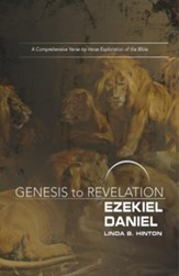 Ezekiel, Daniel: A Comprehensive Verse-by-Verse Exploration of the Bible - Participant Book (Genesis to Revelation Series)