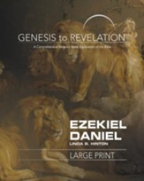 Ezekiel, Daniel: A Comprehensive Verse-by-Verse Exploration of the Bible - Participant Book, Large Print (Genesis to Revelation Series)