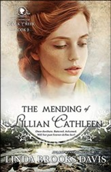 The Mending Of Lillian Cathleen: The Women of Rock Creek - Book 2