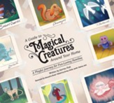 A Guide To Magical Creatures Around Your Home: A Playful Journey For Fun-Loving Families