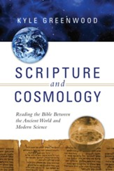 Scripture and Cosmology: Reading the Bible Between the Ancient World and Modern Science - eBook