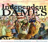 Independent Dames: The Women and Girls of The American Revolution