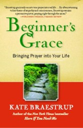 Beginner's Grace: Bringing Prayer to Life - eBook