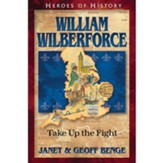 William Wilberforce: Take Up the Fight