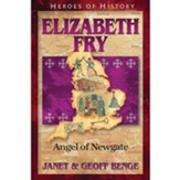 Elizabeth Fry: Angel of Newgate