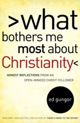 What Bothers Me Most about Christianity: Honest Reflections from an Open-Minded Christ Follower - eBook