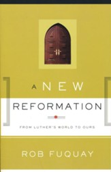 A New Reformation: From Luther's World to Ours