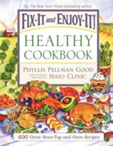 Fix-It and Enjoy-It Healthy Cookbook: 400 Great Stove-Top and Oven Recipes Hardcover Gift Edition