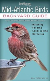 Mid-Atlantic Birds: Backyard Guide, Watching, Feeding, Landscaping, Nurturing