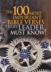The 100 Most Important Bible Verses Every Leader Must   Know!