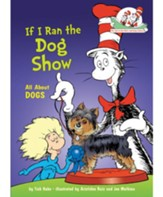 If I Ran the Dog Show: All About Dogs