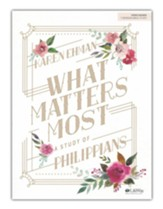 What Matters Most, Bible Study Book: A Study of Philippians