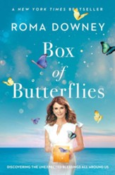A Box of Butterflies: Reminders of the Blessings That Surround Us - eBook