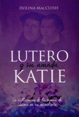 Lutero y su amada Katie (Luther and His Katie)