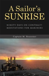 A Sailor's Sunrise: Ninety Days on Contract-Meditations for Mariners - eBook