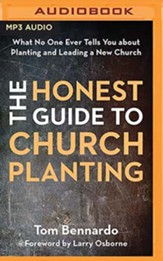 The Honest Guide to Church Planting: What No One Ever Tells You About Planting and Leading a New Church, Unabridged Audiobook on MP3-CD