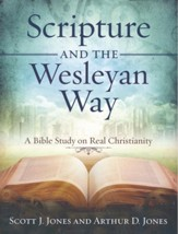 Scripture and the Wesleyan Way: A Bible Study on Real Christianity