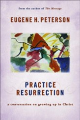 Practice Resurrection: A Conversation on Growing Up in Christ