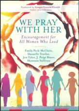 We Pray with Her: Encouragement for All Women Who Lead