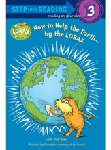 How to Help the Earth: By The Lorax