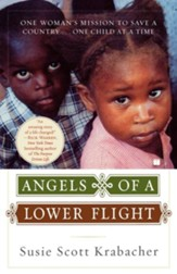 Angels of a Lower Flight: One Woman's Mission to Save a Country . . . One Child at a Time - eBook
