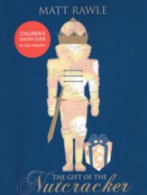 The Gift of the Nutcracker, Children's Leader Guide