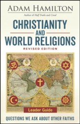 Christianity and World Religions: Questions We Ask About Other Faiths - Leader Guide, revised edition