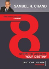 8 Steps to Achieve Your Destiny: Lead Your Life with Purpose - eBook