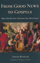 From Good News to Gospels: Rediscovering the Oral Tradition About Jesus