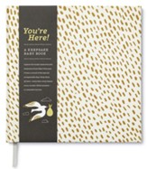 You're Here! A Keepsake Baby Book