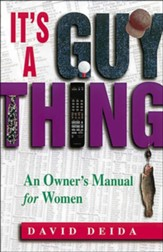 It's a Guy Thing: An Owner's Manual for Women