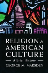Religion & American Culture: A Brief History