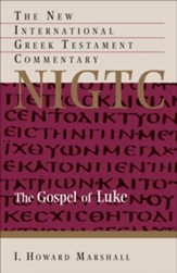 The Gospel of Luke: The New International Greek Testament Commentary [NIGTC]