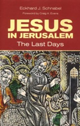 Jesus in Jerusalem: The Last Days