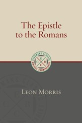 The Epistle to the Romans (Leon Morris) [ECBC]