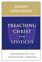 Preaching Christ from Leviticus: Foundations for Expository Sermons