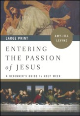 Entering the Passion of Jesus: A Beginner's Guide to Holy Week, large print edition