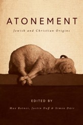 Atonement: Jewish and Christian Origins