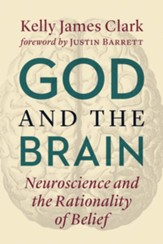 God and the Brain: Neuroscience and the Rationality of Belief