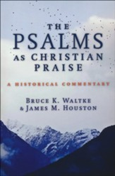 The Psalms as Christian Praise: A Historical Commentary