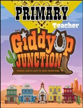 GiddyUp Junction: Primary Teacher Book, KJV